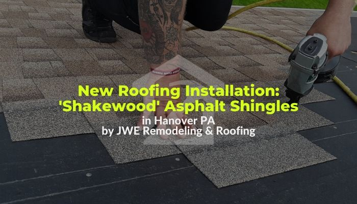New Roofing Installation in Hanover, PA 17331 with shakewood color GAF timberline HD asphalt shingles by JWE Remodeling and Roofing Contractor
