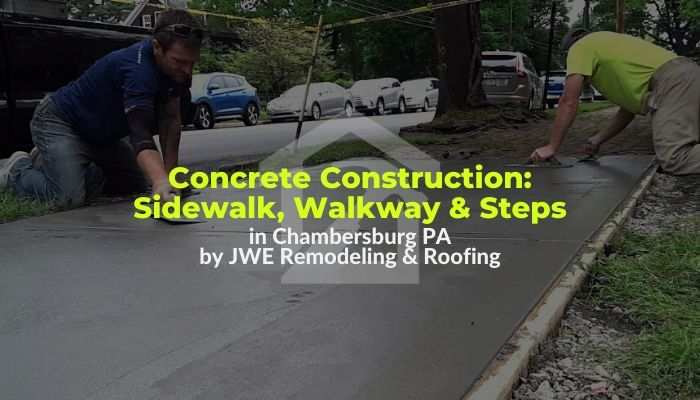 Concrete construction in chambersburg PA 17015 by JWE concrete sidewalk, steps, walkway
