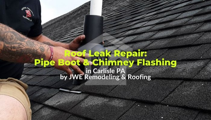 Roof Leak Repair Vent Pipe Chimney Flashing Fix In Carlisle Pa 17015