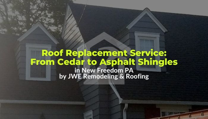 Brand New Roof Replacement in New Freedom, PA 17349 in York County: Demolition & Tear-Off of Old Cedar Shake Roof, New OSB Sheathing, Flashing, Etc.