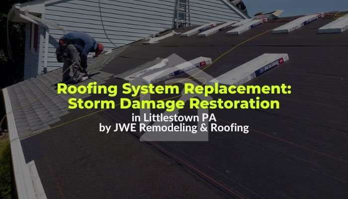 Roof Replacement and Repair in Littlestown PA 17340 by JWE Remodeling & Roofing Contractors