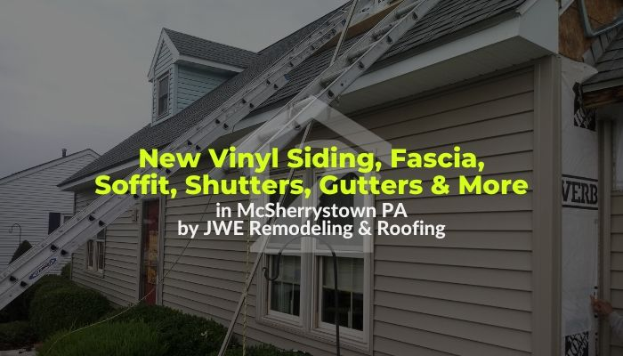 Siding contractor in McSherrystown PA 17344 JWE installation of new vinyl siding, soffit, fascia and more