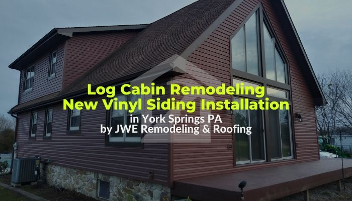 Log cabin remodel with new vinyl siding in York Springs PA by siding contractor JWE Remodeling