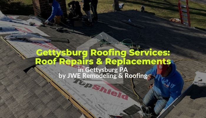 Gettysburg roofing services by JWE: roof repairs and roof replacements with lifetime warranties