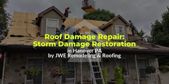 Roof damage repair for storm damaged roofing in Hanover PA 17331 by JWE Remodeling & Roofing Contractors