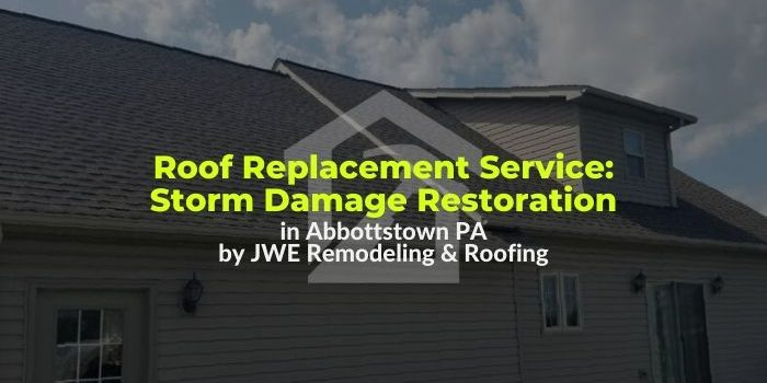 Roofing Contractor in Abbottstown PA 17340: JWE Remodeling and Roofing Replacement service for storm damage