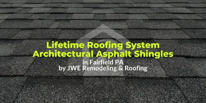 Fairfield PA Roof Repair & Replacement Services by JWE Remodeling & Roofing Contractors